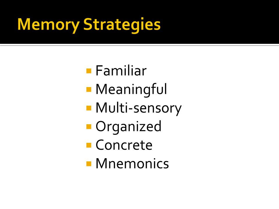  Familiar  Meaningful  Multi-sensory  Organized  Concrete  Mnemonics
