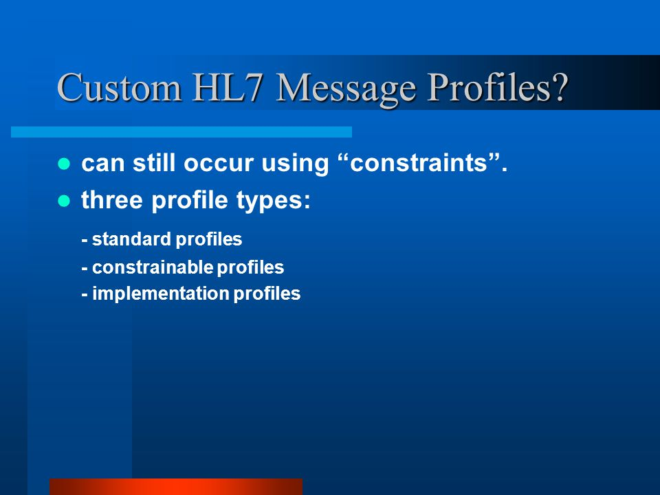Custom HL7 Message Profiles. can still occur using constraints .