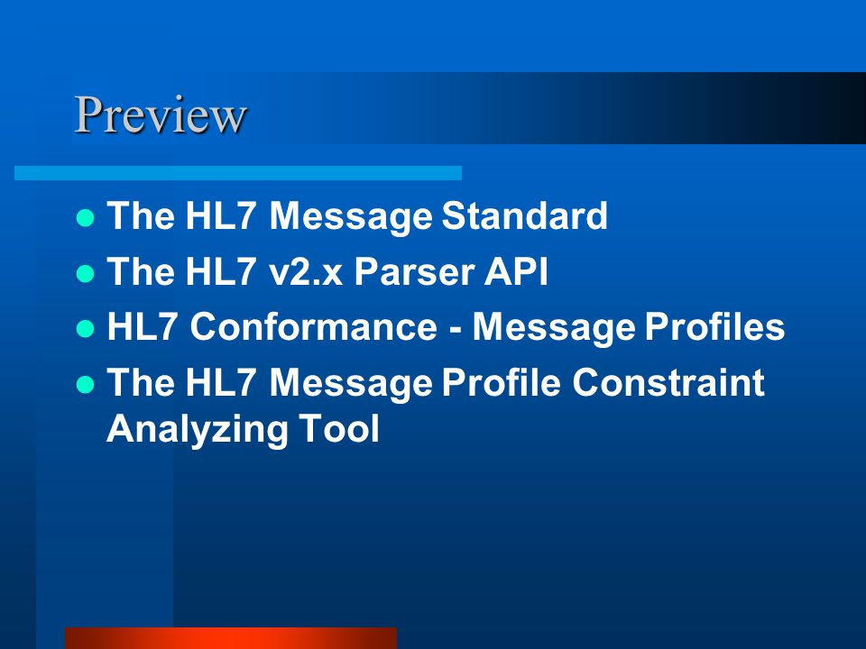 The HL7 Message Standard What is it? Why use it? The HL7 Message Structure