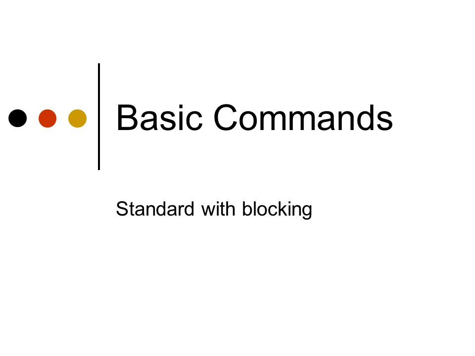 Basic Commands Standard with blocking