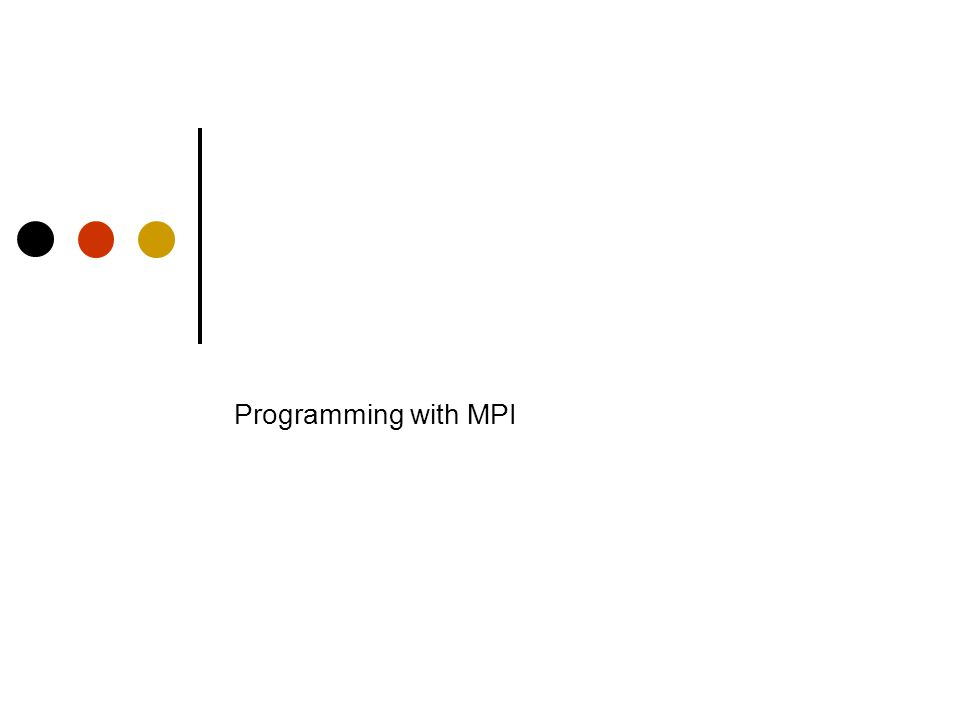 Programming with MPI