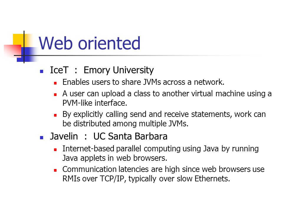 Web oriented IceT : Emory University Enables users to share JVMs across a network.
