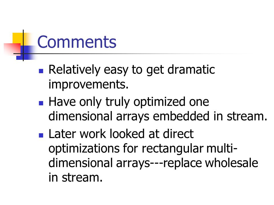 Comments Relatively easy to get dramatic improvements.