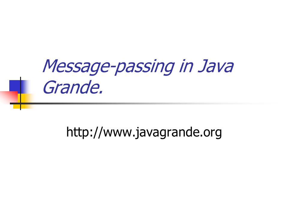 Message-passing in Java Grande. http://www.javagrande.org