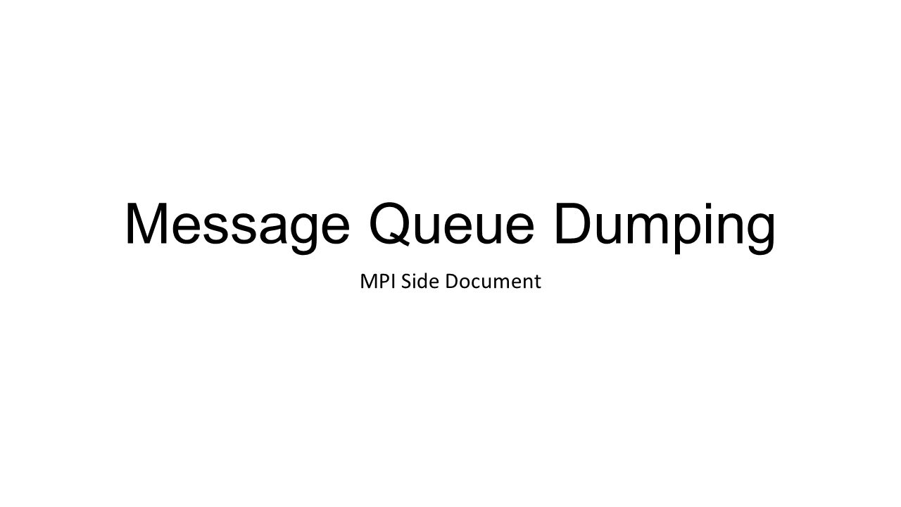 Message Queue Dumping MPI Side Document