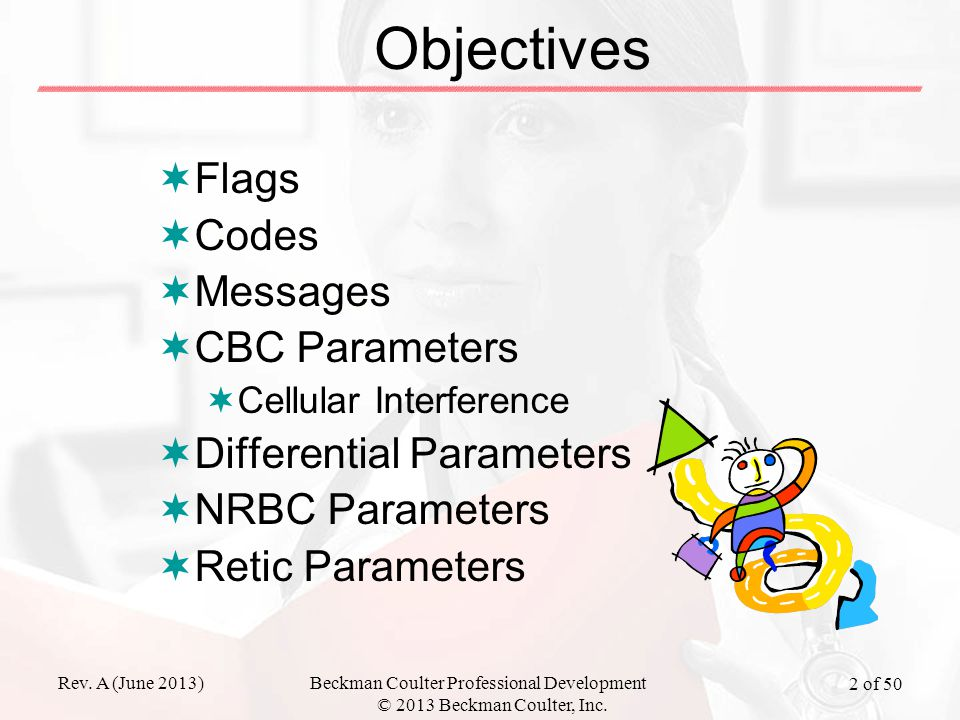 Rev. A (June 2013)Beckman Coulter Professional Development © 2013 Beckman Coulter, Inc. 2 of 50 Objectives  Flags  Codes  Messages  CBC Parameters