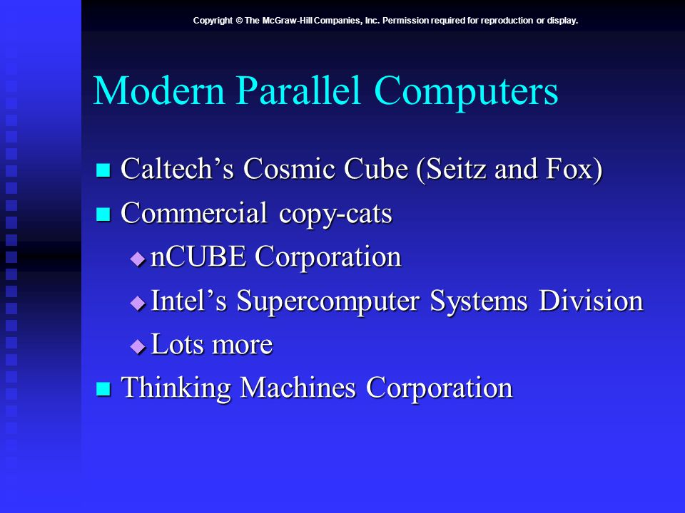 Copyright © The McGraw-Hill Companies, Inc. Permission required for reproduction or display. Modern Parallel Computers Caltech's Cosmic Cube (Seitz an