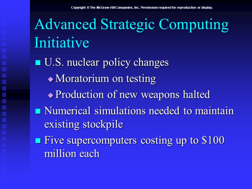 Copyright © The McGraw-Hill Companies, Inc. Permission required for reproduction or display. Advanced Strategic Computing Initiative U.S. nuclear poli