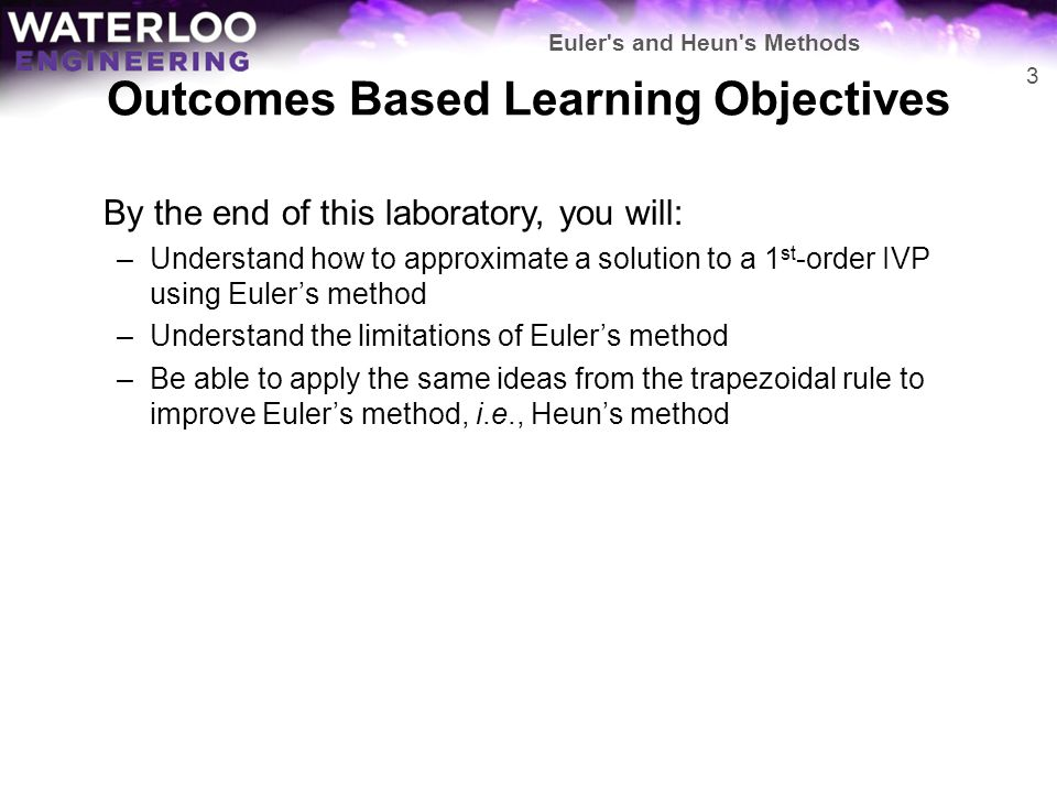 Outcomes Based Learning Objectives By the end of this laboratory, you will: –Understand how to approximate a solution to a 1 st -order IVP using Euler
