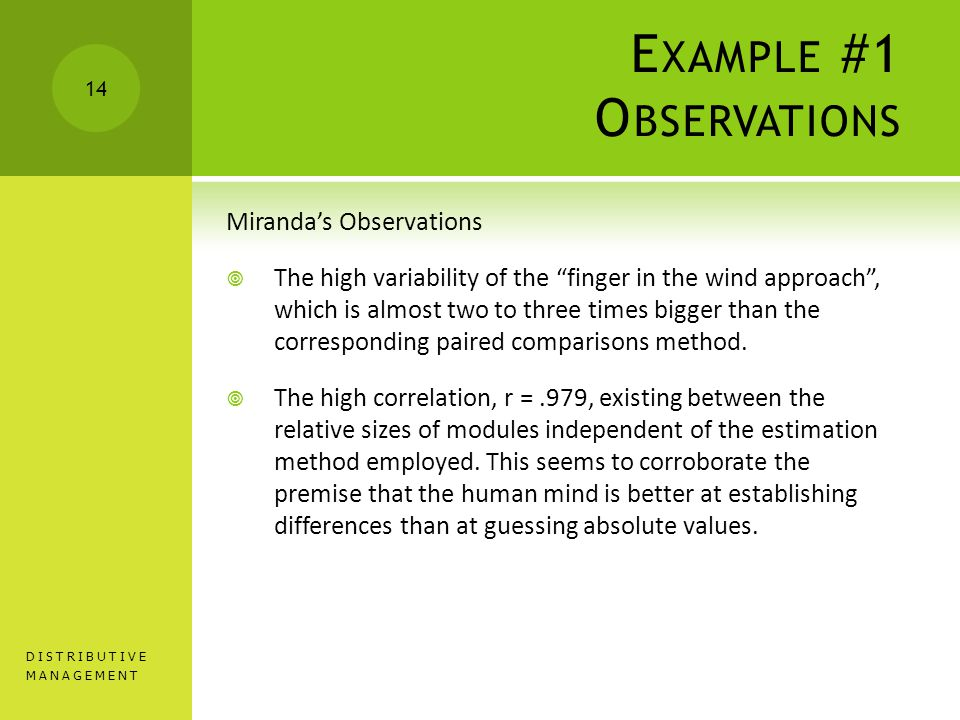 E XAMPLE #1 O BSERVATIONS Miranda's Observations  The high variability of the finger in the wind approach , which is almost two to three times bigger than the corresponding paired comparisons method.