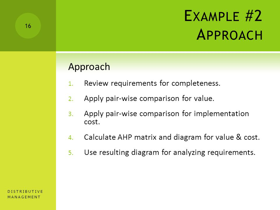 E XAMPLE #2 A PPROACH Approach 1. Review requirements for completeness.