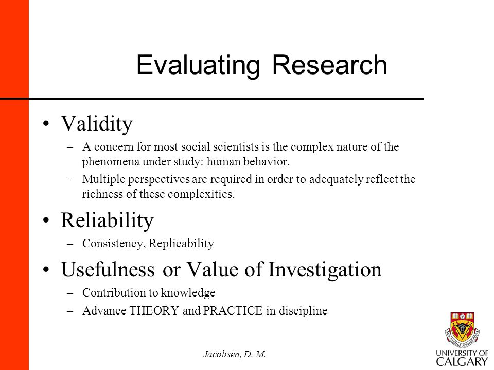 Jacobsen, D. M. Evaluating Research Validity –A concern for most social scientists is the complex nature of the phenomena under study: human behavior.