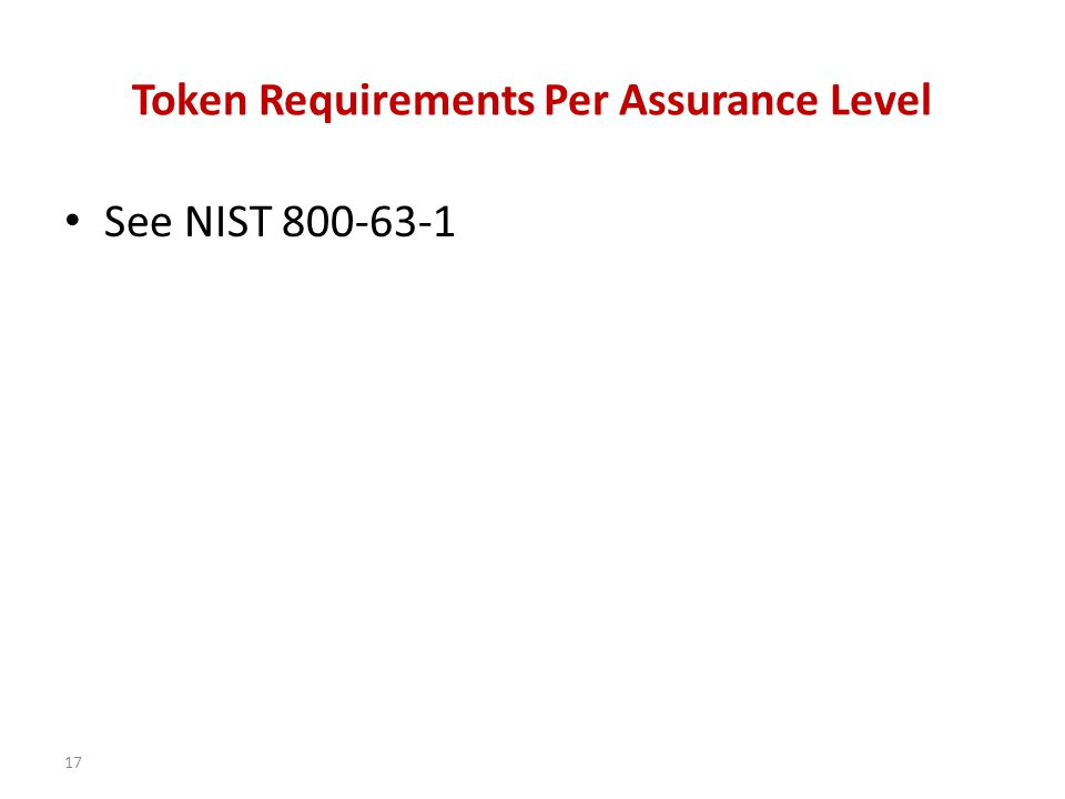 Token Requirements Per Assurance Level See NIST