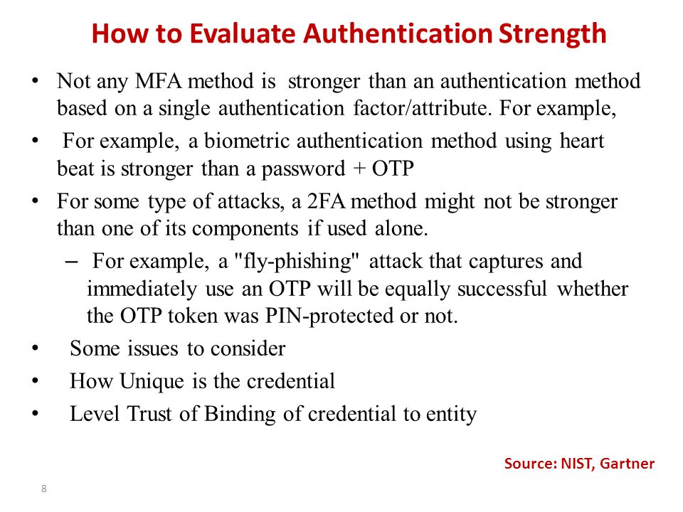 How to Evaluate Authentication Strength Not any MFA method is stronger than an authentication method based on a single authentication factor/attribute.