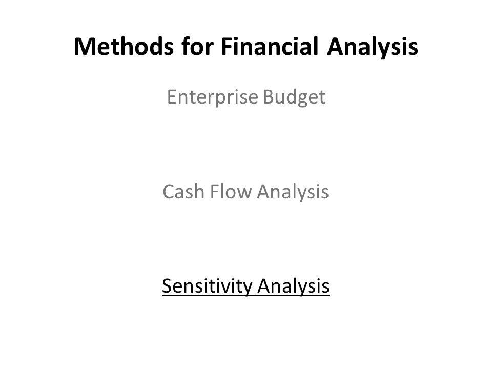 Methods for Financial Analysis Enterprise Budget Cash Flow Analysis Sensitivity Analysis