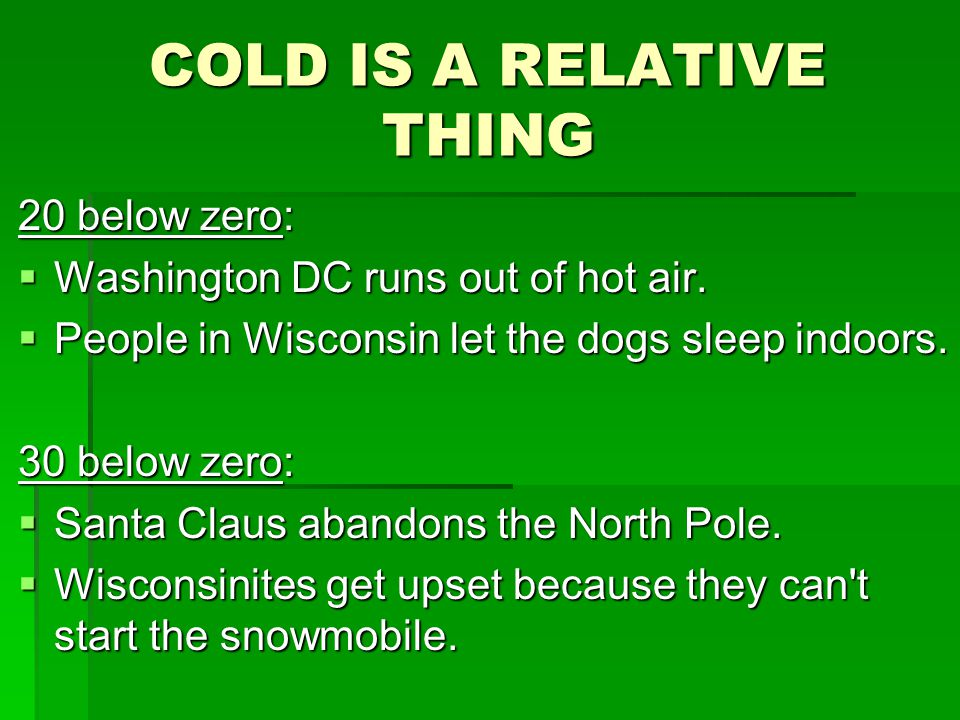 COLD IS A RELATIVE THING 20 below zero:  Washington DC runs out of hot air.