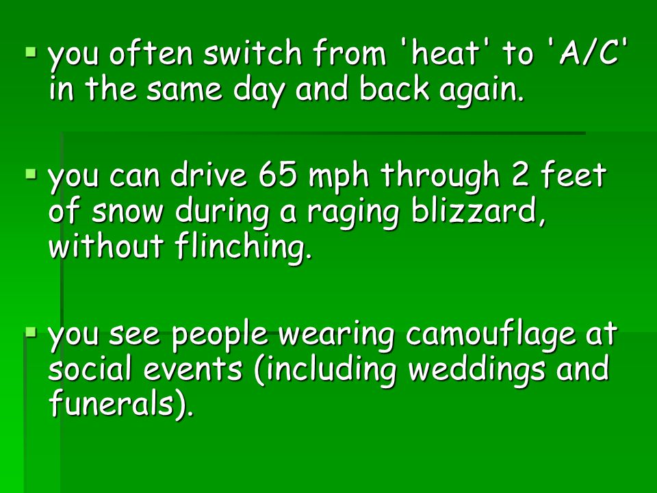  you often switch from heat to A/C in the same day and back again.