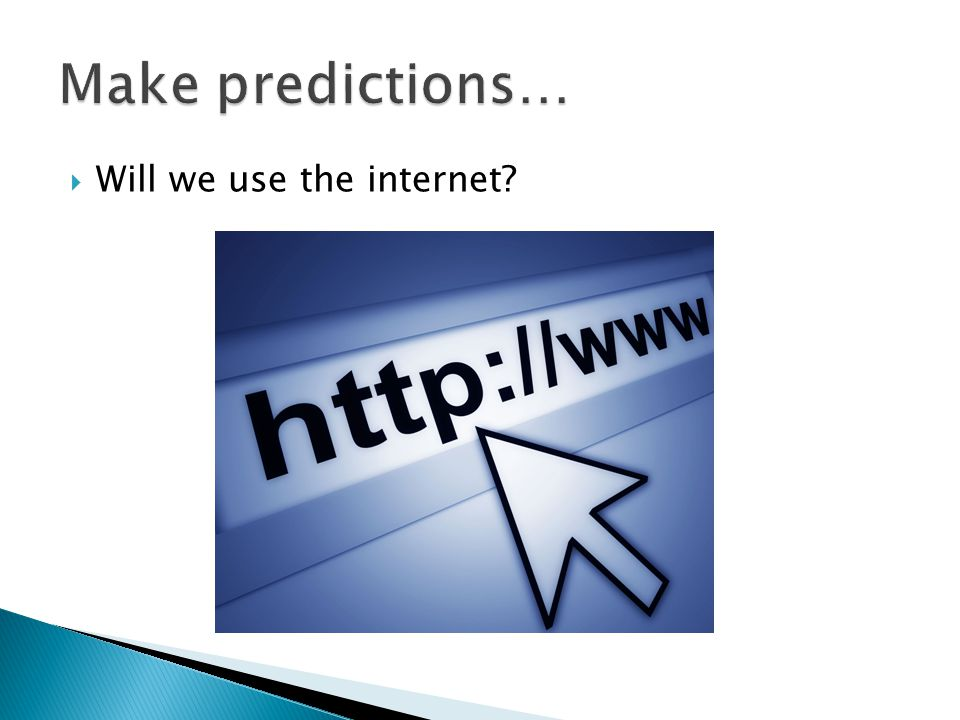  Will we use the internet?