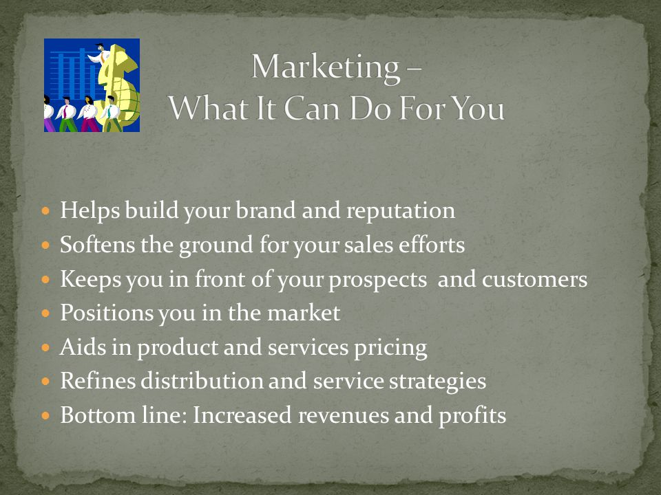 Helps build your brand and reputation Softens the ground for your sales efforts Keeps you in front of your prospects and customers Positions you in th