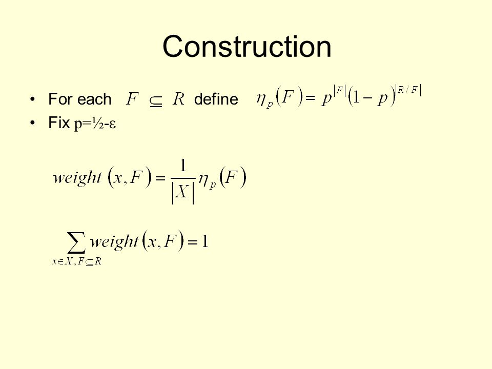 Construction For each define Fix p=½-ε