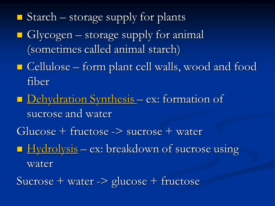 Starch – storage supply for plants Starch – storage supply for plants Glycogen – storage supply for animal (sometimes called animal starch) Glycogen –