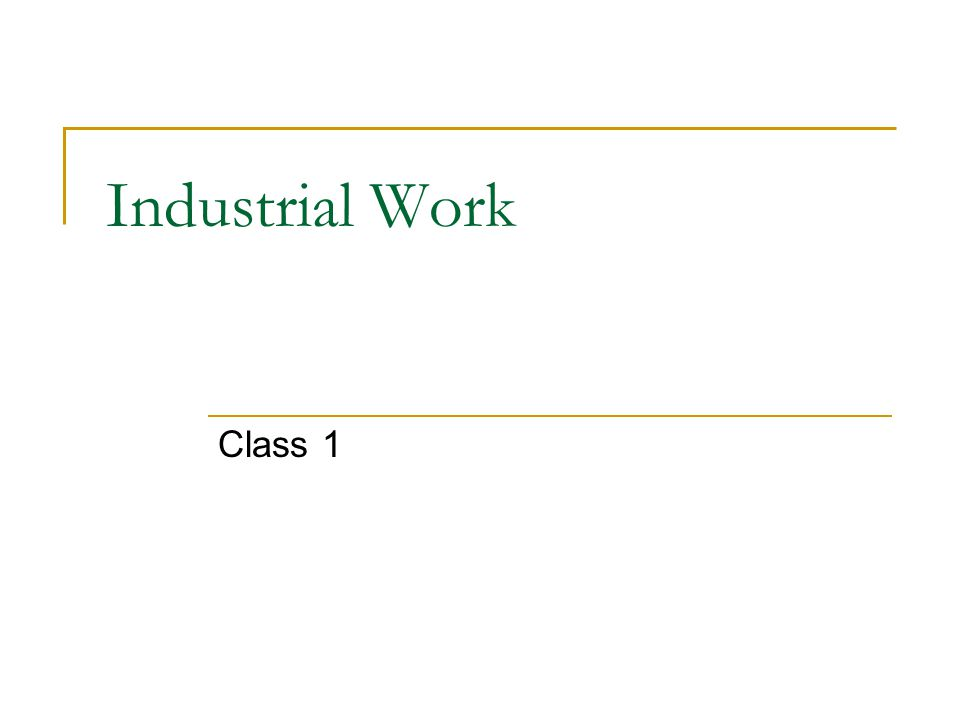 Industrial Work Class 1