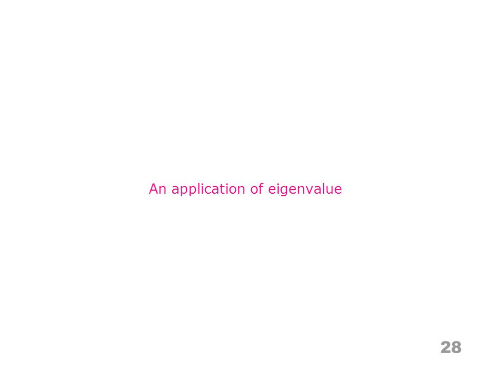 28 An application of eigenvalue