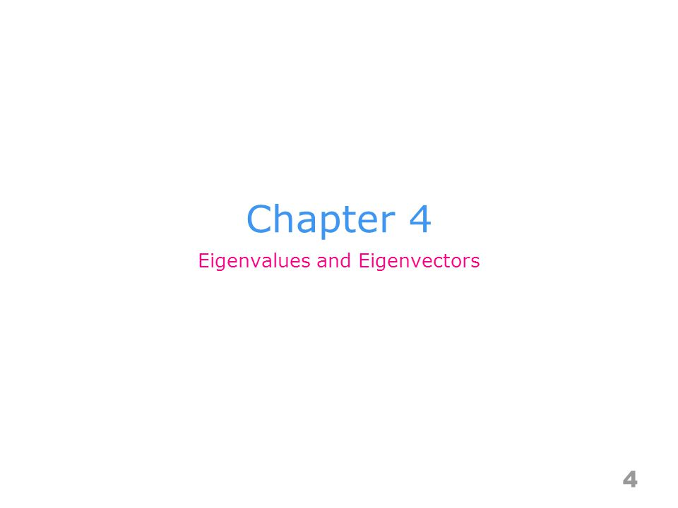 Chapter 4 4 Eigenvalues and Eigenvectors