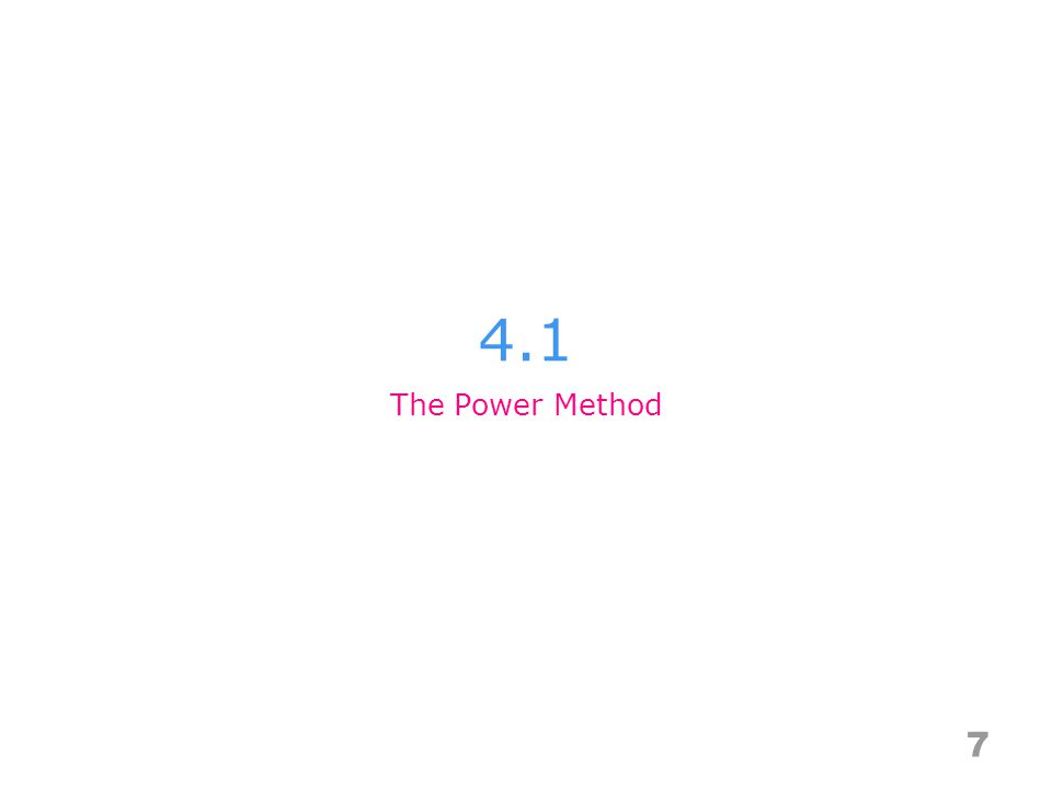 4.1 7 The Power Method