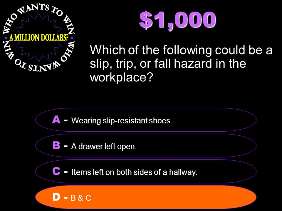 $1,000 Which of the following could be a slip, trip, or fall hazard in the workplace.