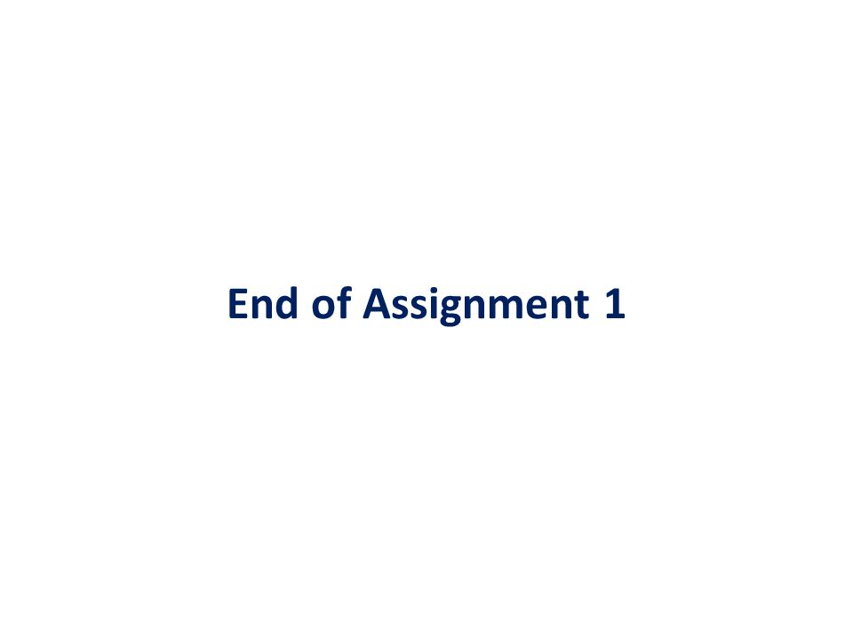 End of Assignment 1