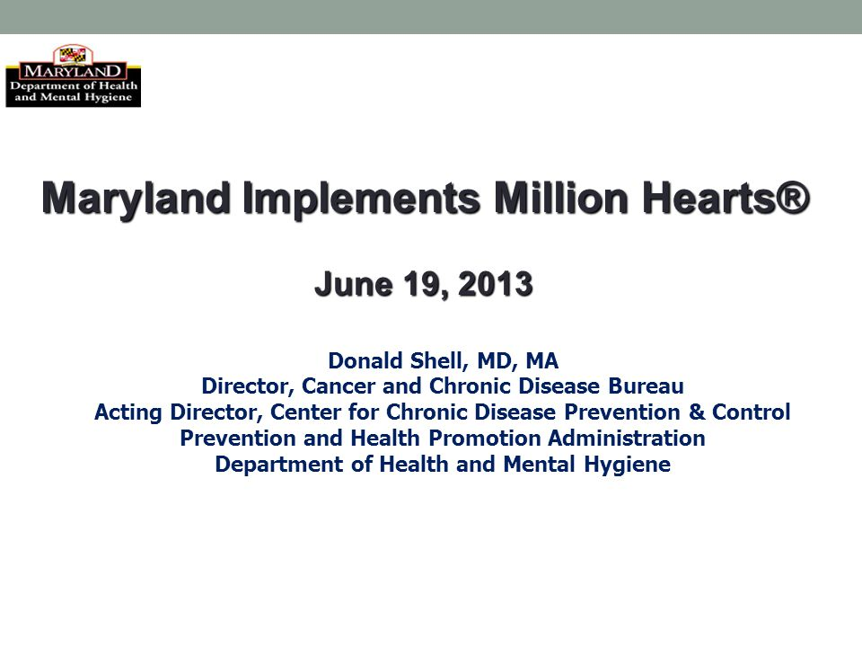 Prevention and Health Promotion Administration June 19, 2013 25 Maryland Health Care Commission All-Payer Claims Database Maryland Health Care Commission to assess and plan expansion of All-Payer Claims Database Envision All-Payer Claims Database as supporting provider measurement on cost and quality and clinical decision- making.
