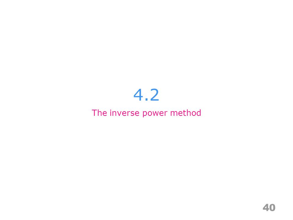 4.2 40 The inverse power method