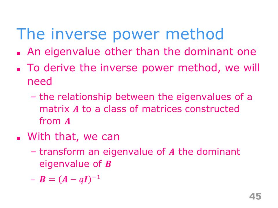 The inverse power method 45