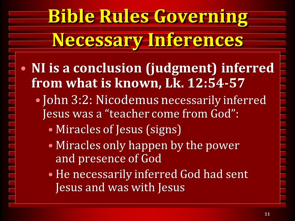 11 NI is a conclusion (judgment) inferred from what is known, Lk. 12:54-57NI is a conclusion (judgment) inferred from what is known, Lk. 12:54-57 John