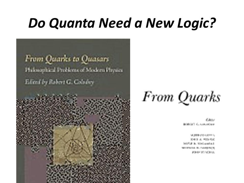Do Quanta Need a New Logic