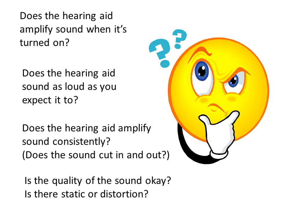 Does the hearing aid amplify sound when it's turned on.