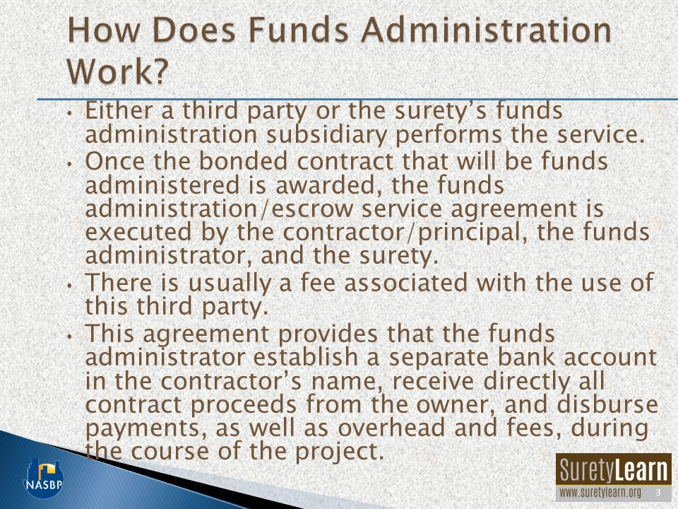 Either a third party or the surety's funds administration subsidiary performs the service.