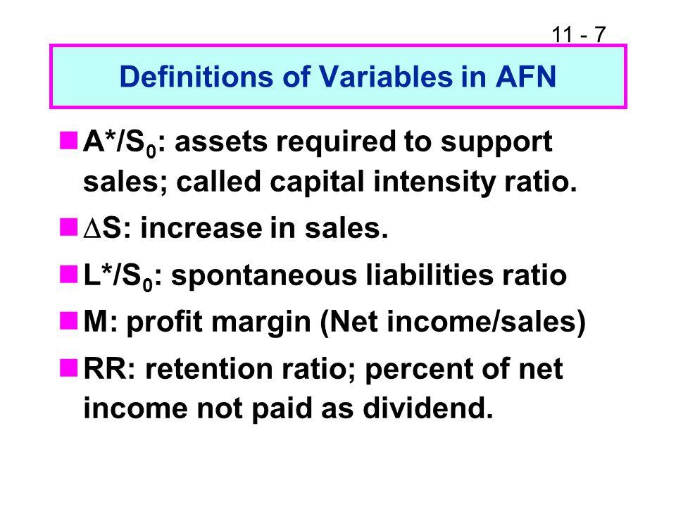 11 - 8 Assets Sales 0 1,000 2,000 1,250 2,500 A*/S 0 = $1,000/$2,000 = 0.5= $1,250/$2,500.