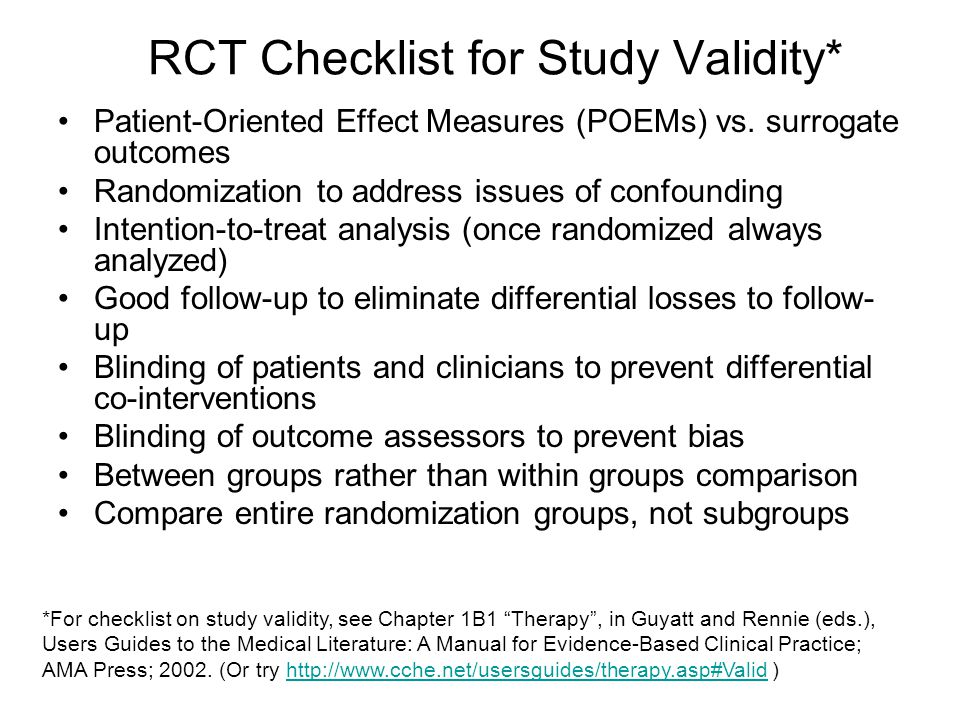 Patient-Oriented Effect Measures (POEMs) vs. surrogate outcomes Randomization to address issues of confounding Intention-to-treat analysis (once rando