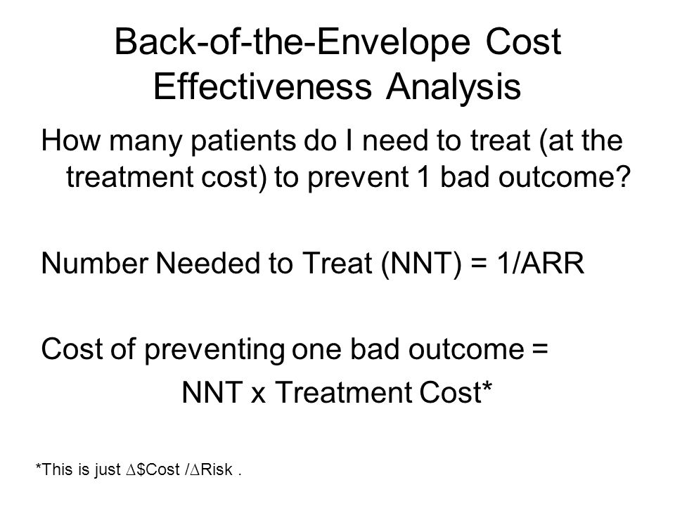 How many patients do I need to treat (at the treatment cost) to prevent 1 bad outcome.