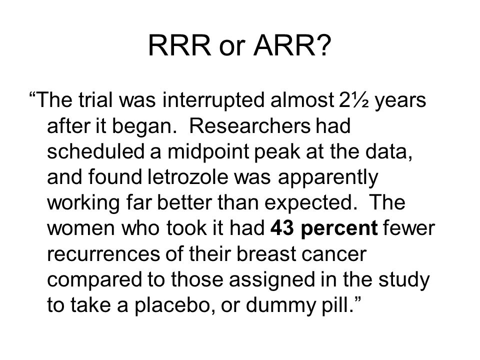 RRR or ARR. The trial was interrupted almost 2½ years after it began.