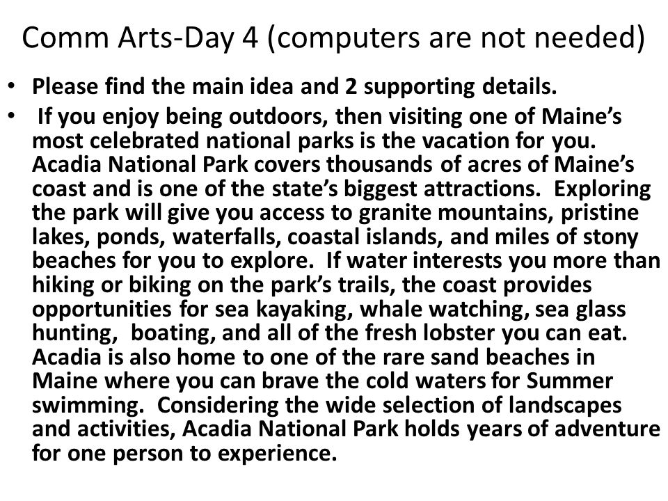 Comm Arts-Day 4 (computers are not needed) Please find the main idea and 2 supporting details.