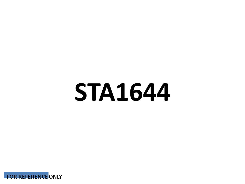 STA1644 FOR REFERENCE ONLY