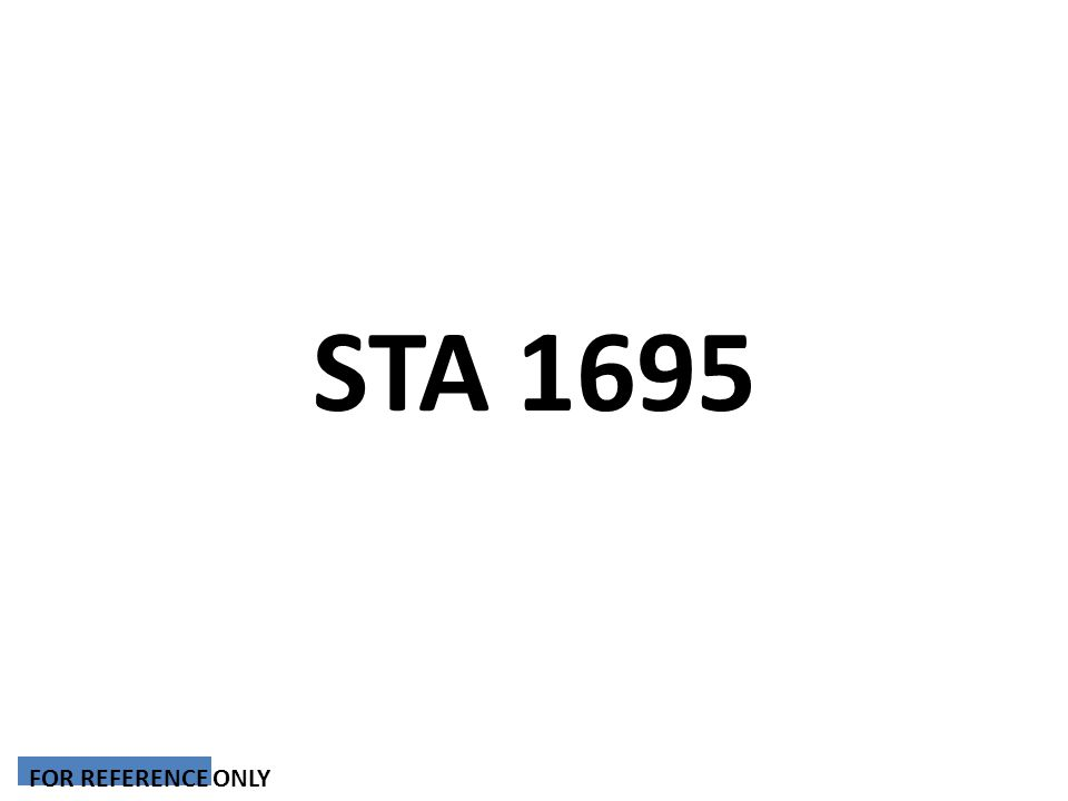 STA 1695 FOR REFERENCE ONLY