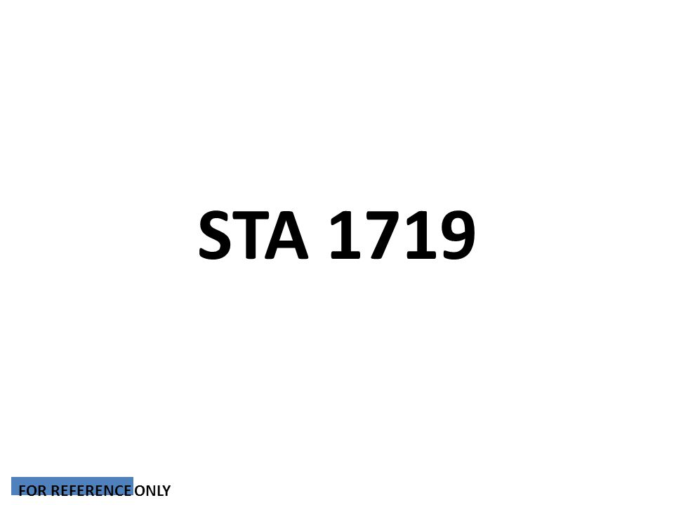 STA 1719 FOR REFERENCE ONLY