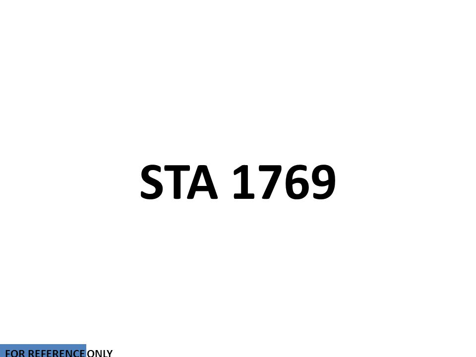 STA 1769 FOR REFERENCE ONLY