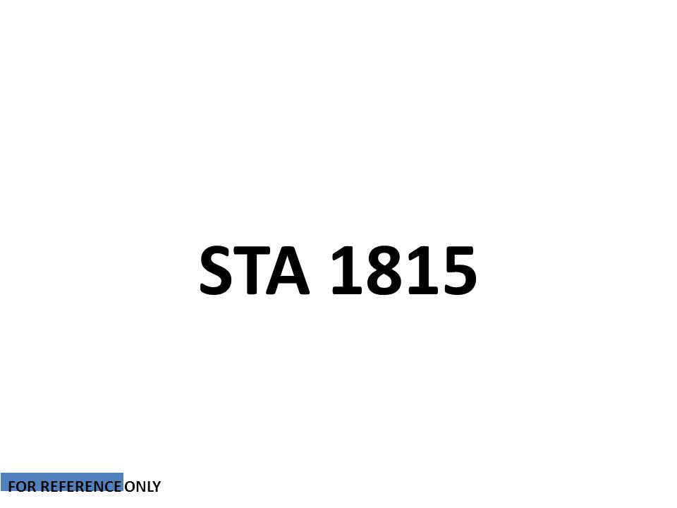 STA 1815 FOR REFERENCE ONLY