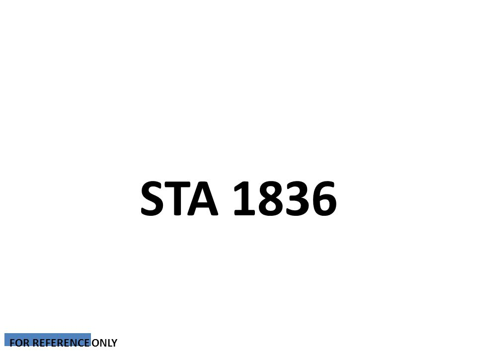 STA 1836 FOR REFERENCE ONLY