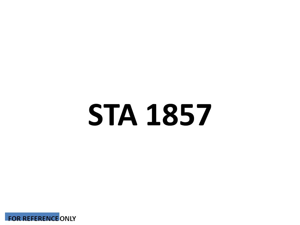 STA 1857 FOR REFERENCE ONLY